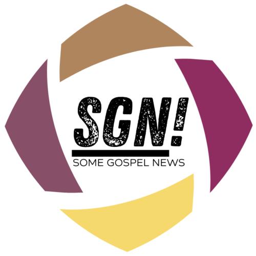 SGN – Some Gospel News