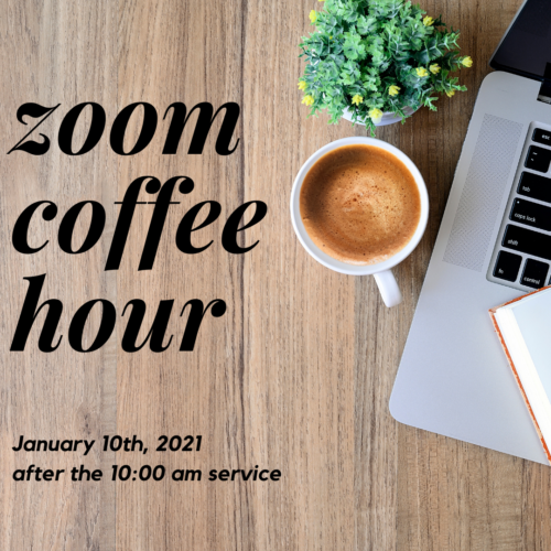 Upcoming Zoom Coffee Hour